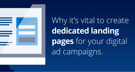 Why it's vital to create dedicated landing pages for your digital ad campaigns