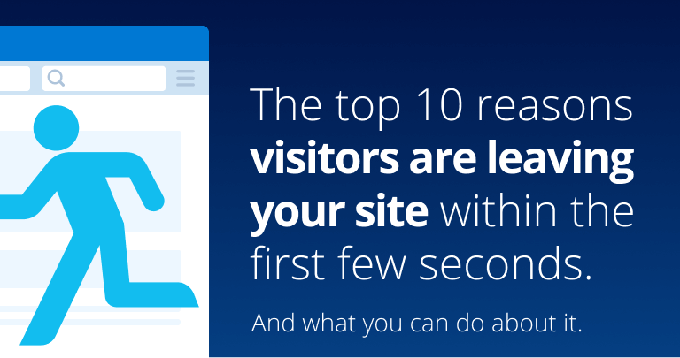 The top 10 reasons visitors are leaving your site within the first few seconds